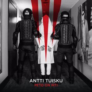Antti Tuisku: Peto on irti
