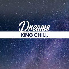 King Chill: Dreams