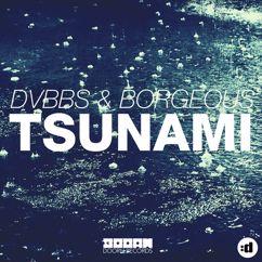 DVBBS, Borgeous: Tsunami