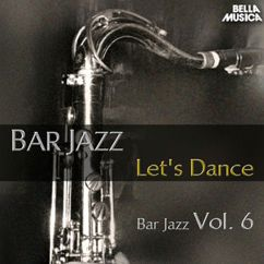 Various Artists: Bar Jazz: Let's Dance, Vol. 6