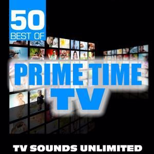 TV Sounds Unlimited: 50 Best of Prime Time TV