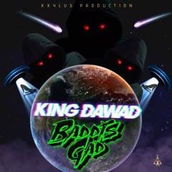 King Dawad: Baddis Gad