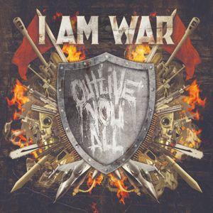 I AM WAR: Outlive You All (Bonus Track Version)