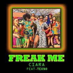 Ciara, Tekno: Freak Me (feat. Tekno)