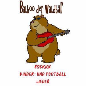 Balboo der Waldbär & Balboo: Rockige Kinder und Football Lieder