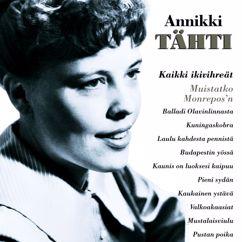 Annikki Tähti: Kotiin kun saapuisin illoin - You'd Be Nice To Come Home To