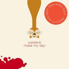 Waldeck: Make My Day