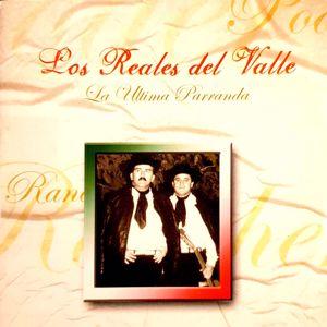 Los Reales Del Valle: La Última Parranda (Remastered)