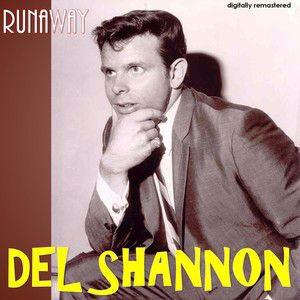 Del Shannon: Runaway (Digitally Remastered)
