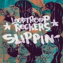 Looptroop Rockers: Slippin'