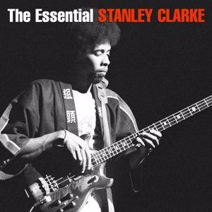 Stanley Clarke: The Essential Stanley Clarke