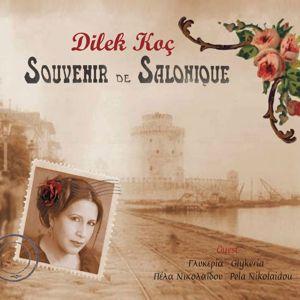 Dilek Koç: Souvenir De Salonique