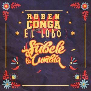 Ruben Conga feat. El Lobo: Subele la Cumbia