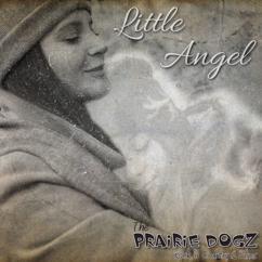 The Prairie Dogz: Little Angel