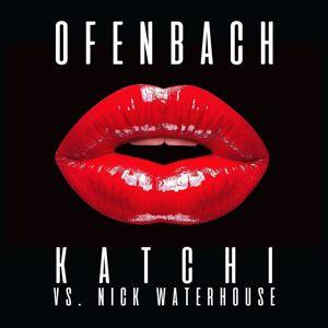 Ofenbach, Nick Waterhouse: Katchi (Ofenbach vs. Nick Waterhouse)