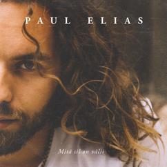 Paul Elias: Mitä Sil On Välii