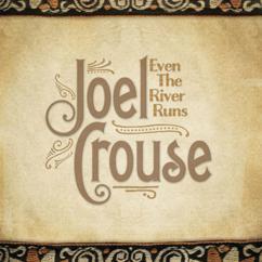 Joel Crouse: Even The River Runs
