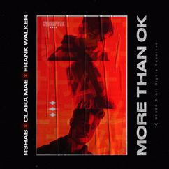 R3HAB, Clara Mae, Frank Walker: More Than OK