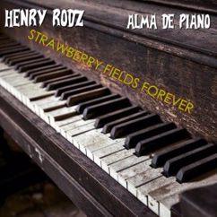 Henry Rodz: Strawberry Fields Forever