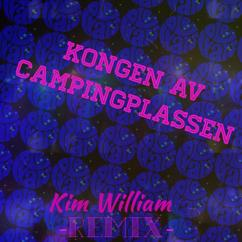 Kim William: Kongen av campingplassen (Remix)