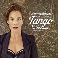 Anna Dereszowska, Machina Del Tango: Zmruz Oczy