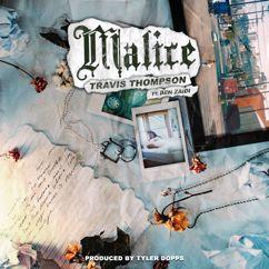 Travis Thompson feat. Ben Zaidi: Malice