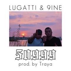Lugatti & 9ine: 50999