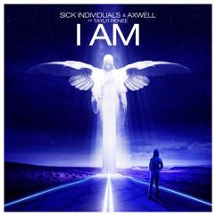 Sick Individuals, Axwell, Taylr Renee: I Am