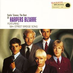 Harpers Bizarre: Feelin' Groovy: The Best Of Harpers Bizarre Featuring The 59th Street Bridge Song