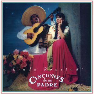 Linda Ronstadt: Canciones De Mi Padre (Remastered)
