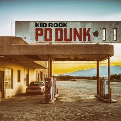 Kid Rock: Po-Dunk