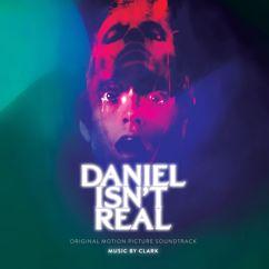 "Clark: Volatile (From ""Daniel Isn't Real"" Soundtrack)"