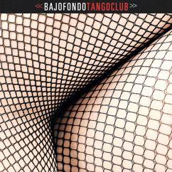 Various Artists: Bajofondo Tango Club
