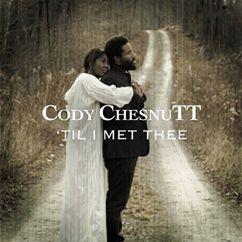 Cody Chesnutt: 'Till I Met Thee