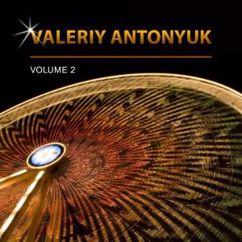 Valeriy Antonyuk: Valeriy Antonyuk, Vol. 2