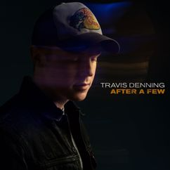 Travis Denning: After A Few