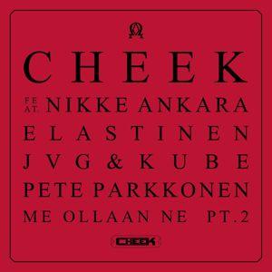 Cheek: Me ollaan ne Part 2 (feat. Nikke Ankara, Elastinen, JVG, Kube, Pete Parkkonen)
