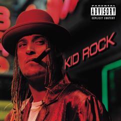 Kid Rock: Somebody's Gotta Feel This