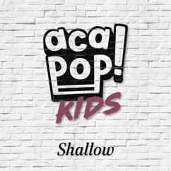 Acapop! KIDS: Shallow