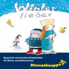 Sternschnuppe: Winterlieder: Bayerisch-Verschmitzte Kinderlieder für Winter und Weihnachten