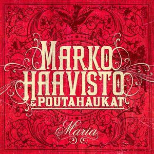 Marko Haavisto & Poutahaukat: Maria