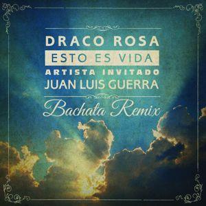 Draco Rosa Feat. Juan Luis Guerra: Esto Es Vida