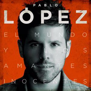 Pablo López: El Mundo Y Los Amantes Inocentes