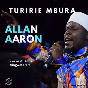 Allan Aaron: Turirie Mbura