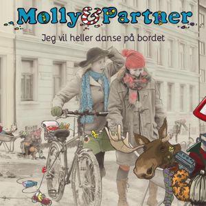 Molly og Partner: Jeg vil heller danse på bordet