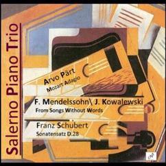 Salerno Piano Trio: Mendelssohn: Songs Without Words, Op. 38 - Pärt: Mozart Adagio - Schubert, Sonantensatz, D 28