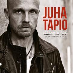 Juha Tapio: Tykkään susta niin että halkeen