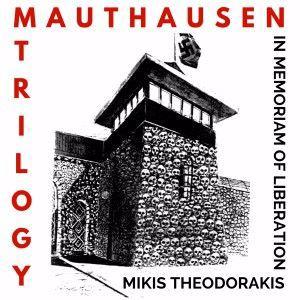 Mikis Theodorakis: Mauthausen Trilogy