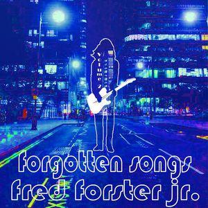 Fred Forster jr.: Forgotten Songs, Vol. 2