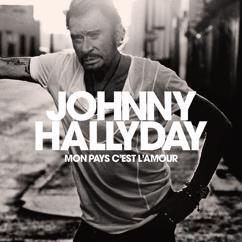 Johnny Hallyday: Mon pays c'est l'amour